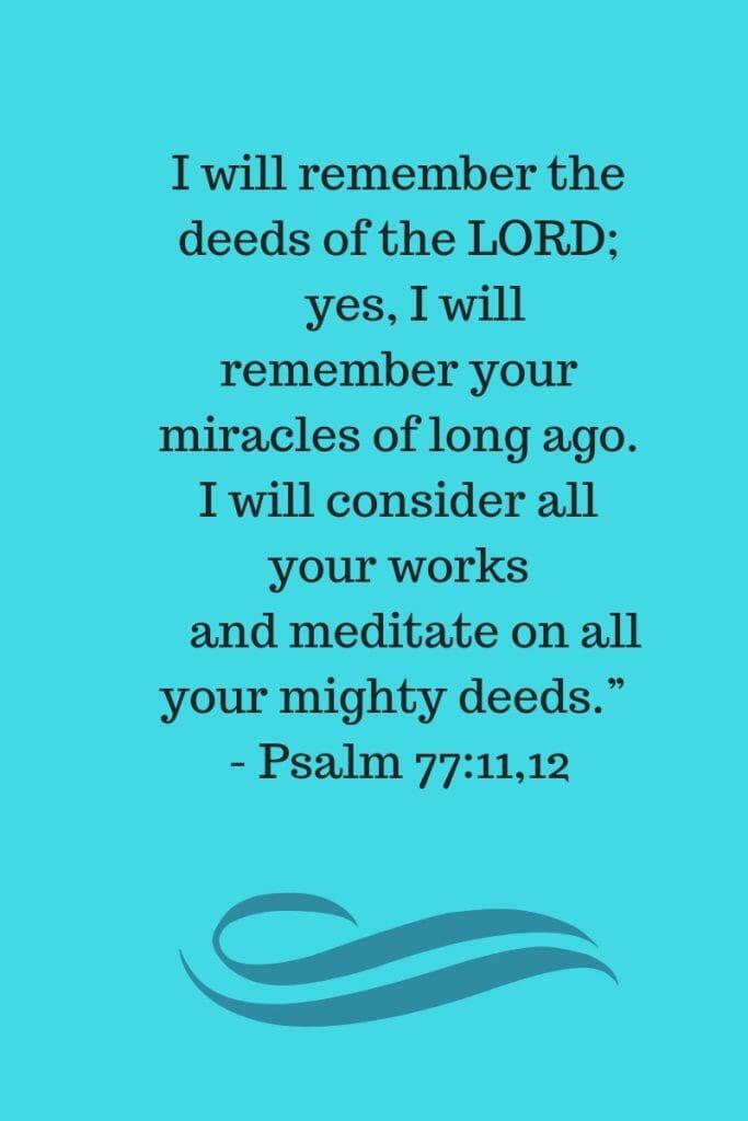 Consider God's works - Psalm 77:11,12