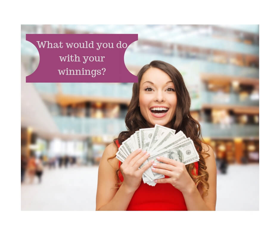 Lottery - What would you do with the winnings?