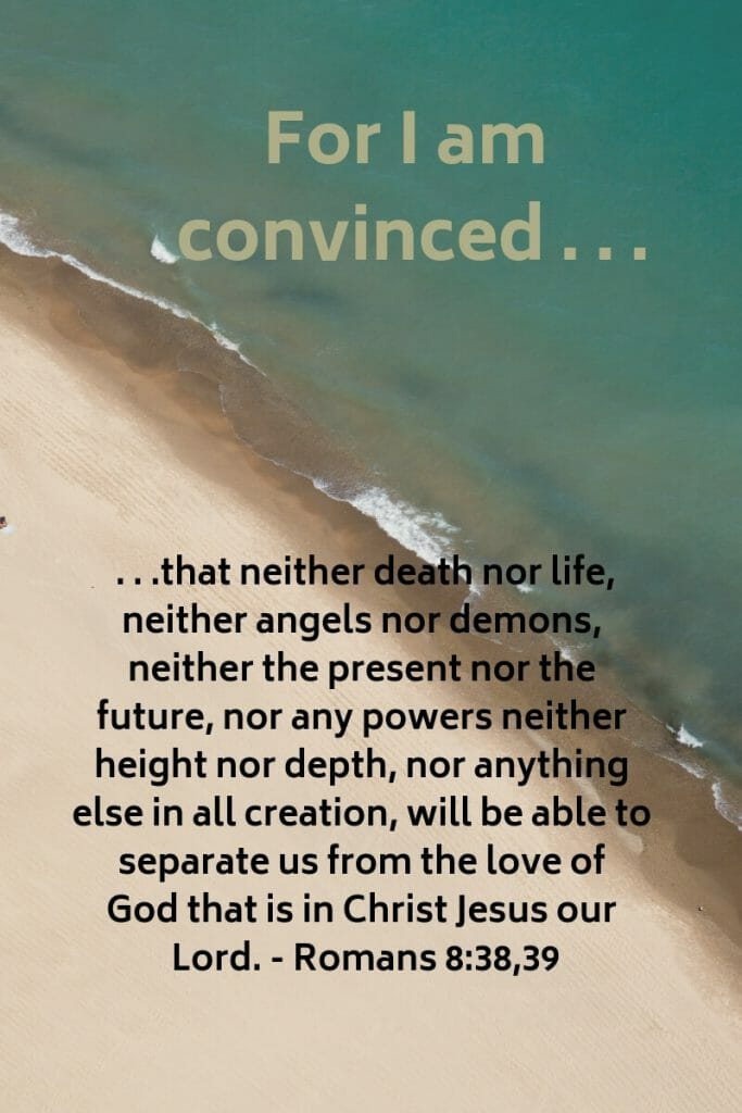 Romans 8:38,29 - Nothing shall separate us from the love of God