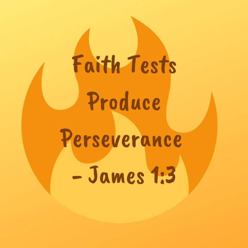 Faith Tests Produce Perseverance - James 1:3