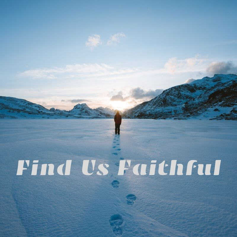 Find Us Faithful -- leaving footprints others can follow.