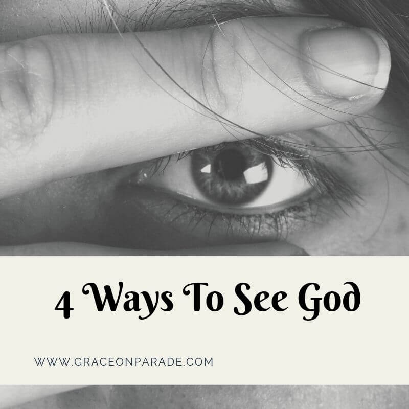 4 Ways To See God