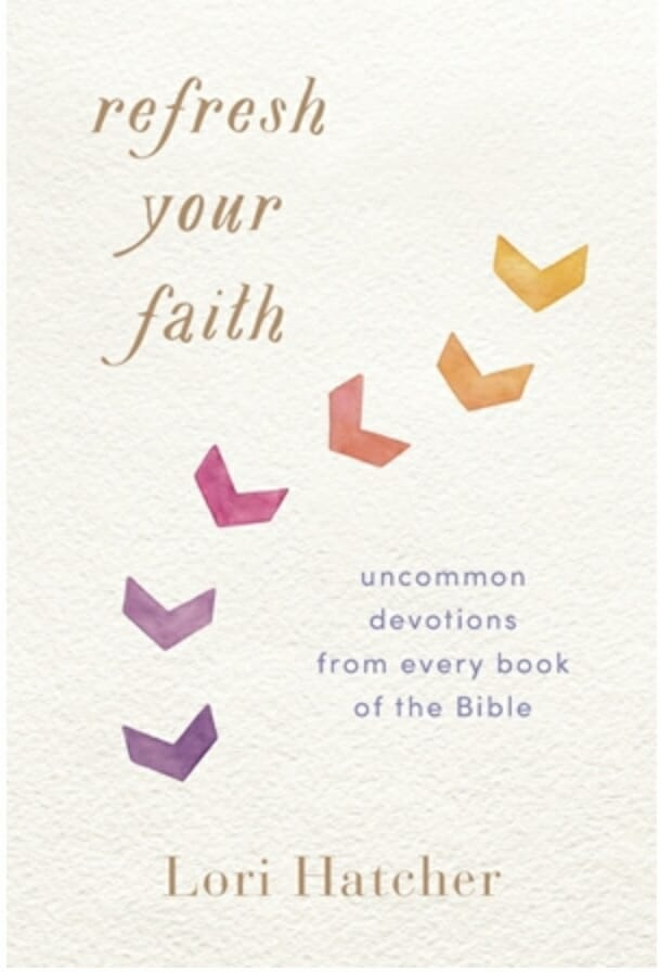 Refresh Your Faith by Lori Hatcher