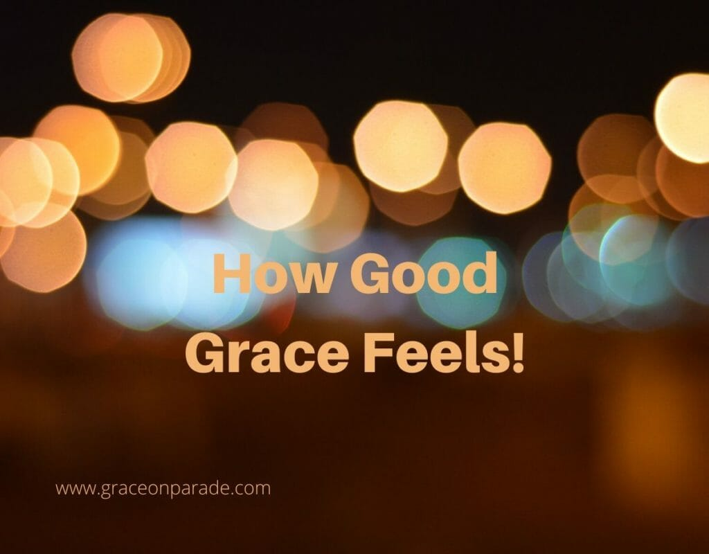 How Good Grace Feels