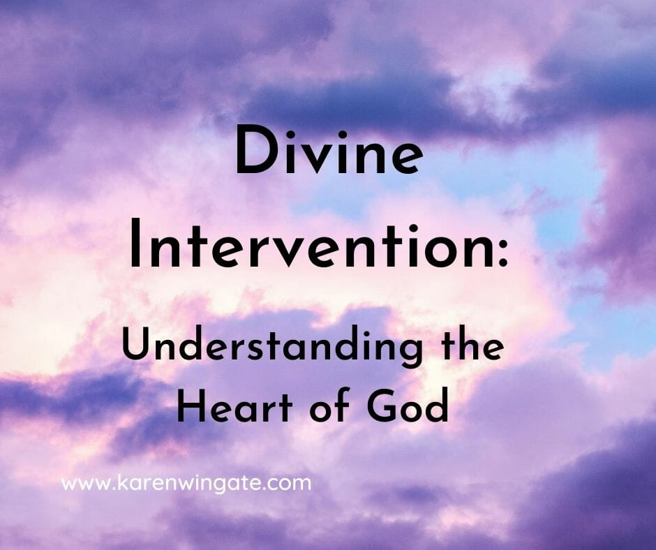 Divine Interventions: Understanding the Heart of God