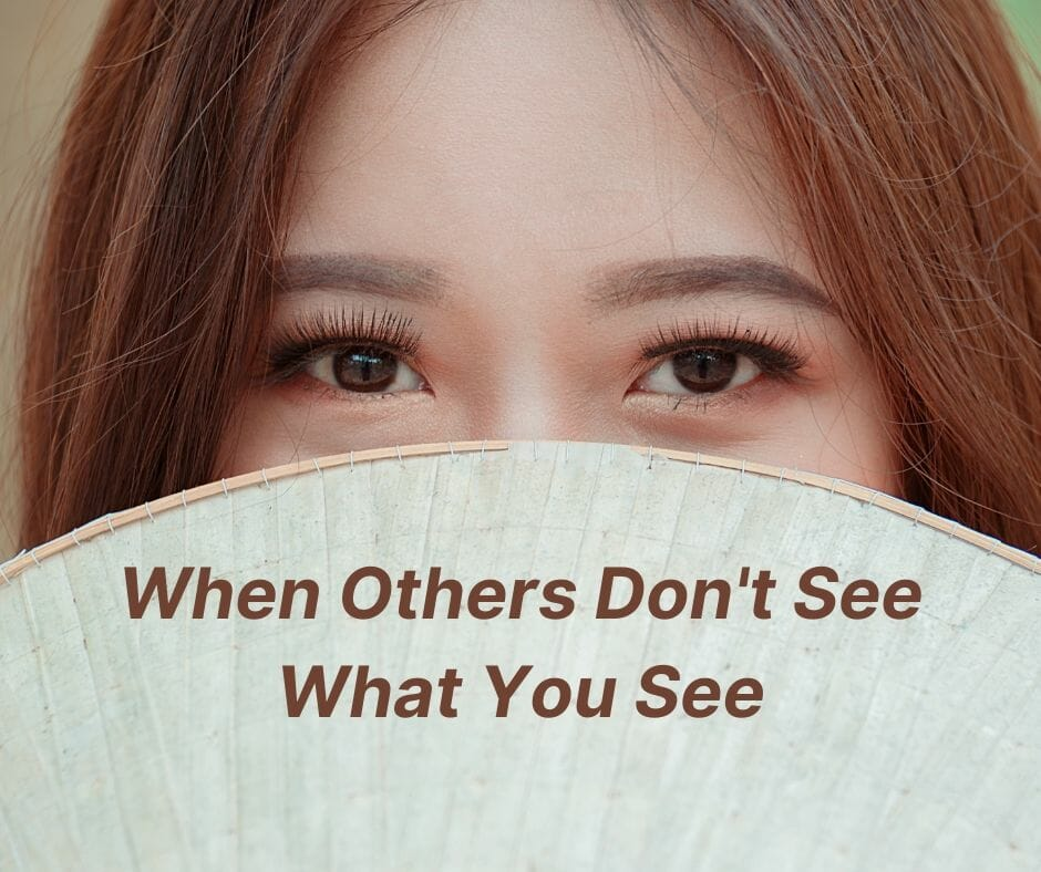 When Others Don't See What You See: 10 Ways to Live Among Those Who Don't Share Your Faith