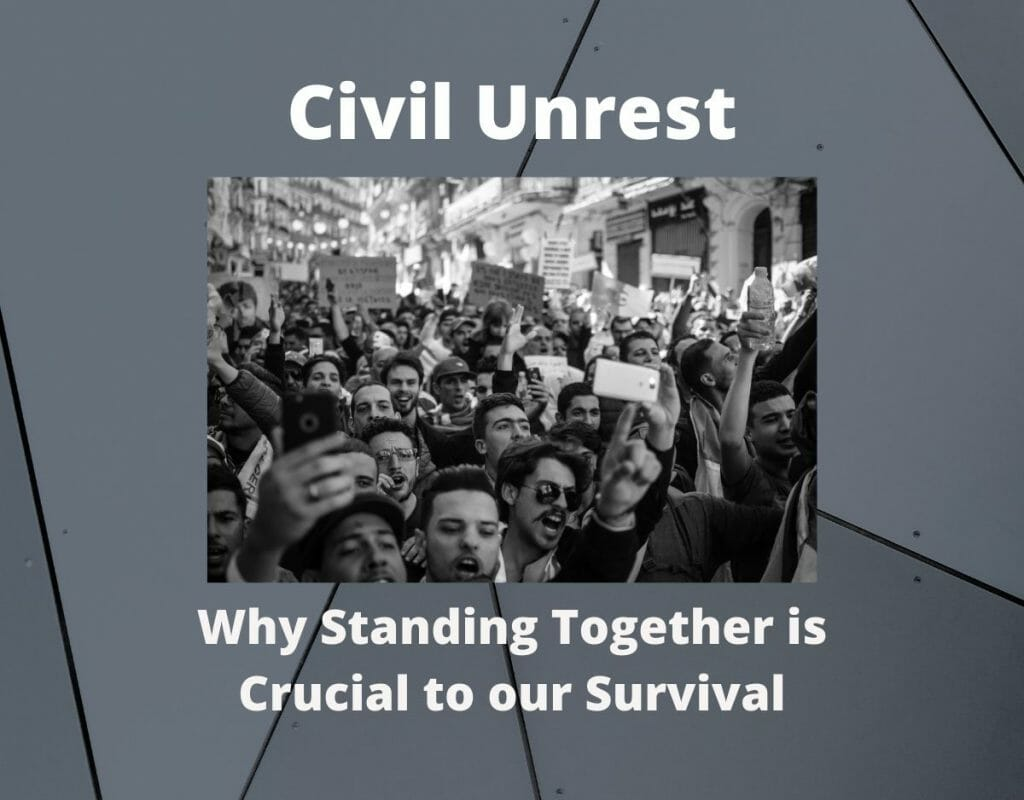 Civil Unrest: Why Standing Together is Crucial to our Survival