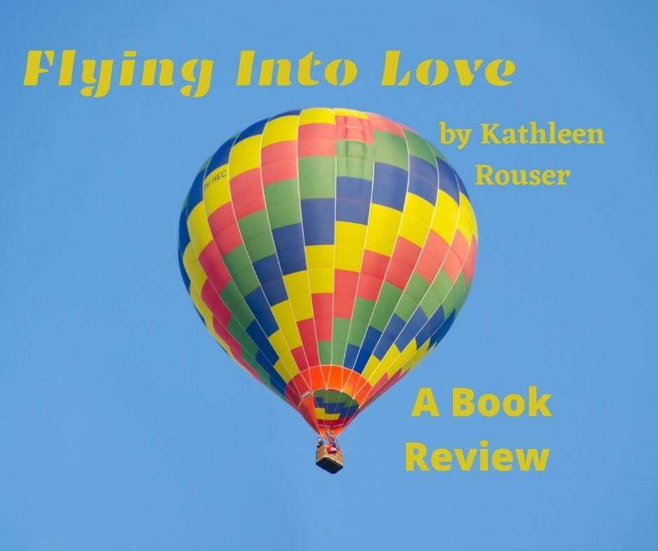 Flying Into Love by Kathleen Rouser. A book review.