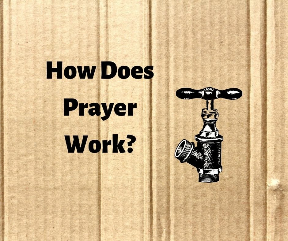 How does prayer work?